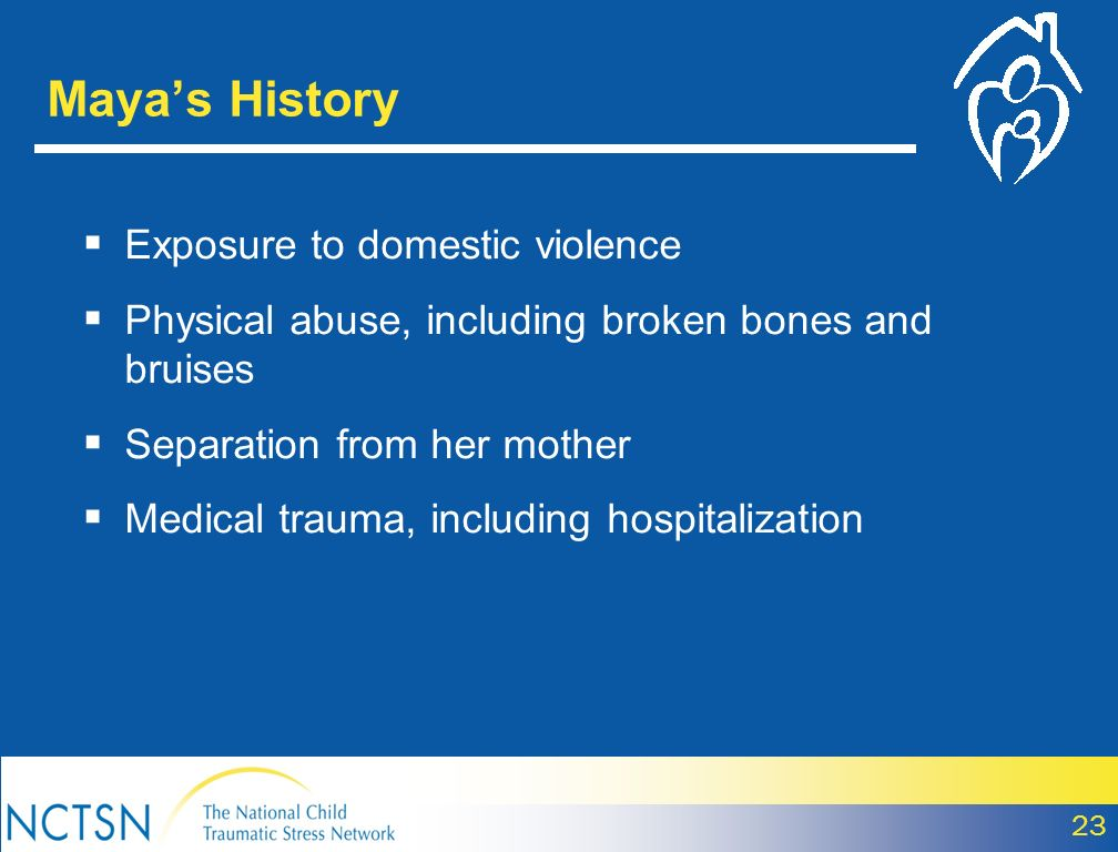 Maya's History Exposure to domestic violence