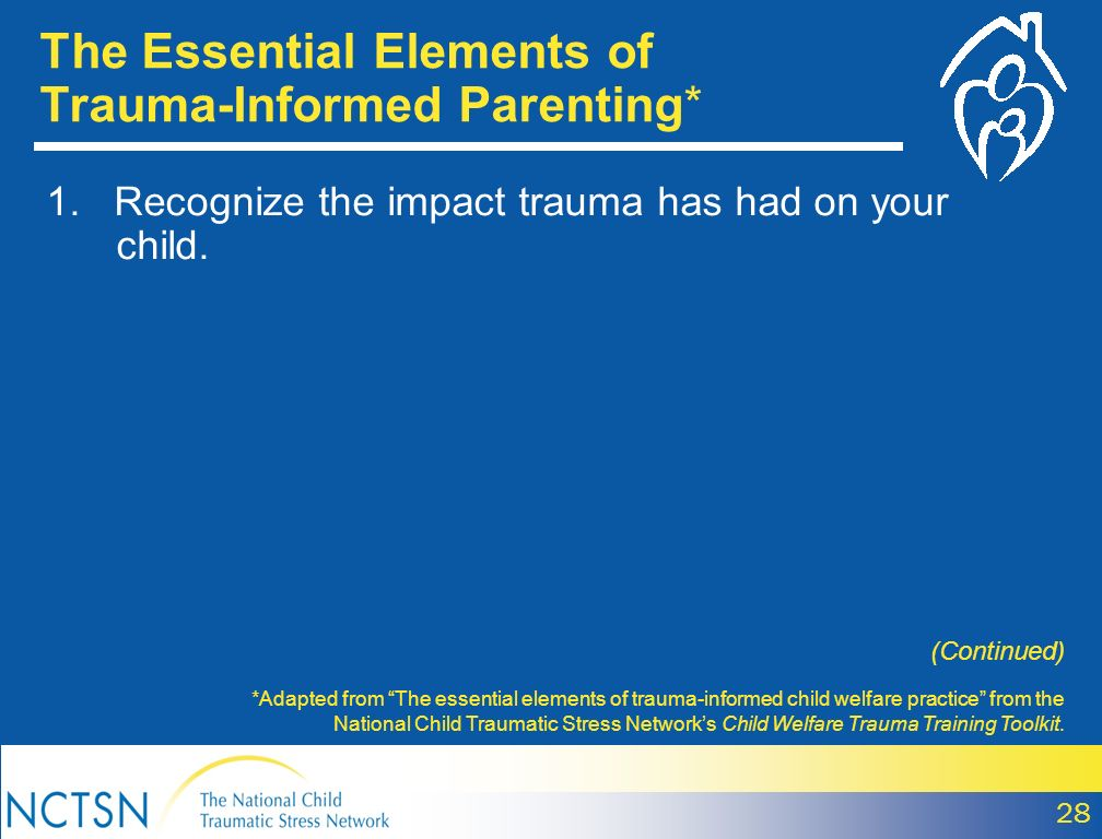 The Essential Elements of Trauma-Informed Parenting*