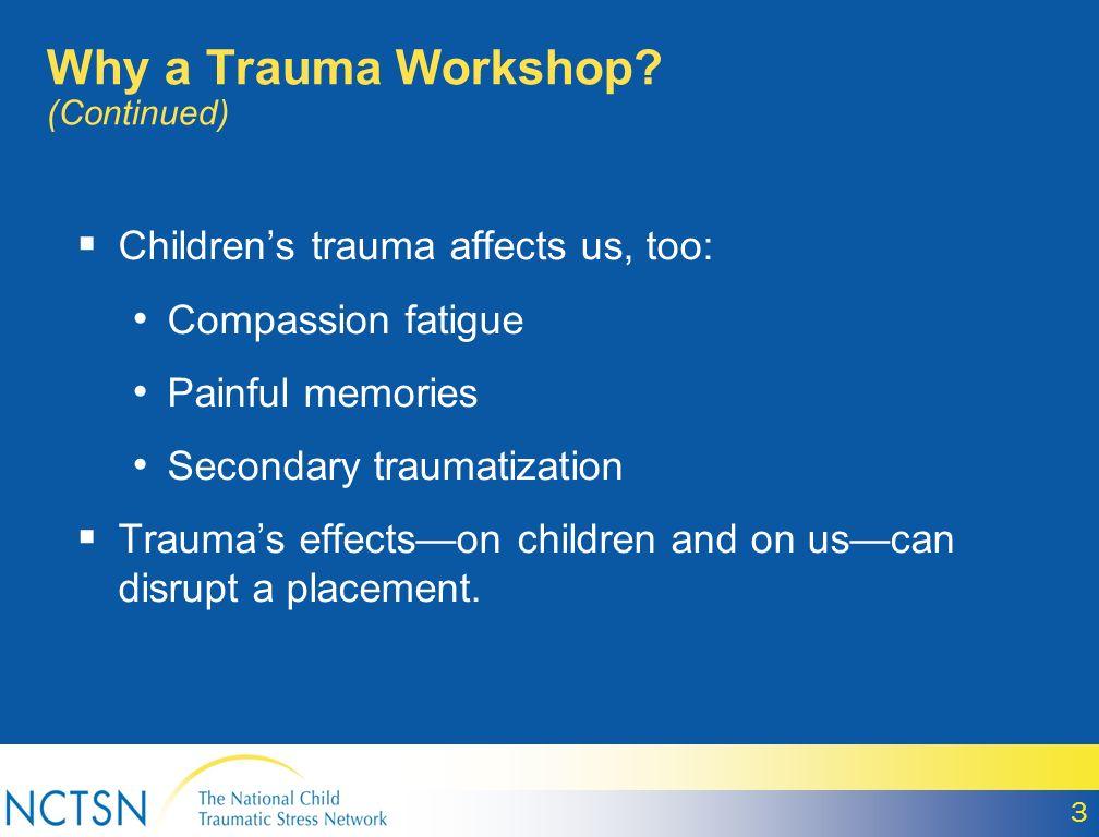 Why a Trauma Workshop (Continued)