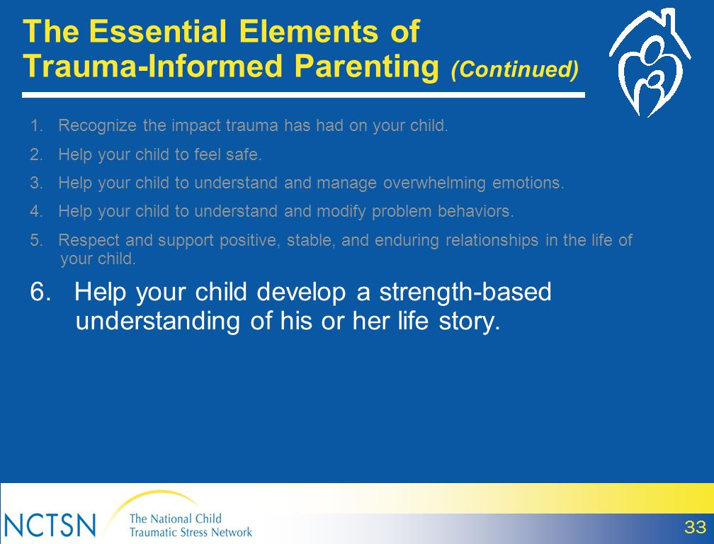 The Essential Elements of Trauma-Informed Parenting (Continued)