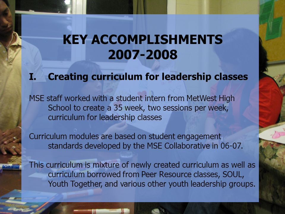 KEY ACCOMPLISHMENTS 2007-2008. Creating curriculum for leadership classes.
