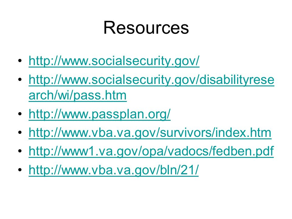 Resources http://www.socialsecurity.gov/