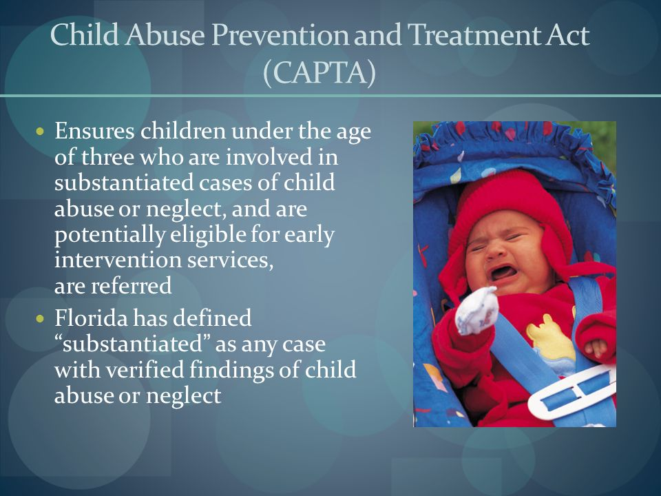 Child Abuse Prevention and Treatment Act (CAPTA)