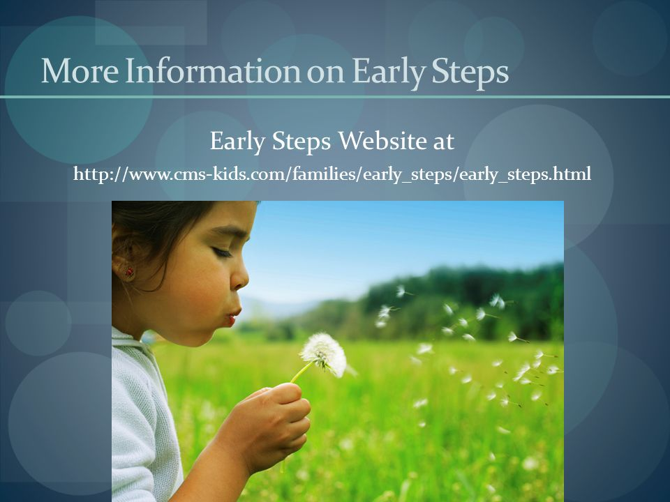 More Information on Early Steps