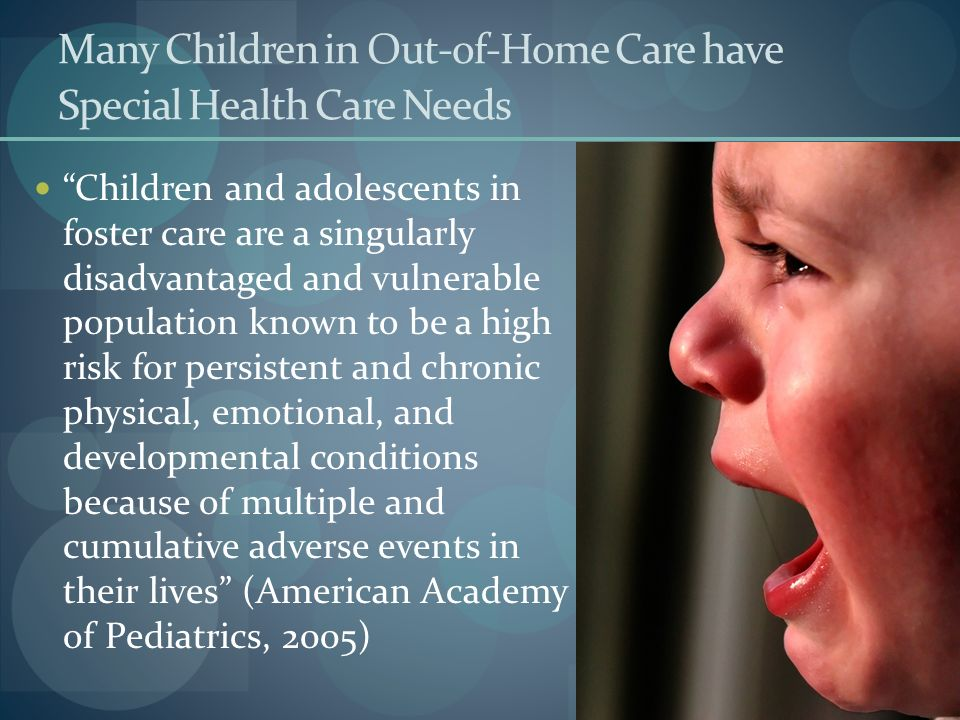 Many Children in Out-of-Home Care have Special Health Care Needs