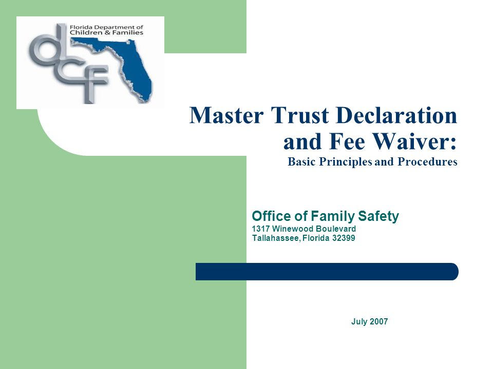 Master Trust Declaration and Fee Waiver: Basic Principles and Procedures