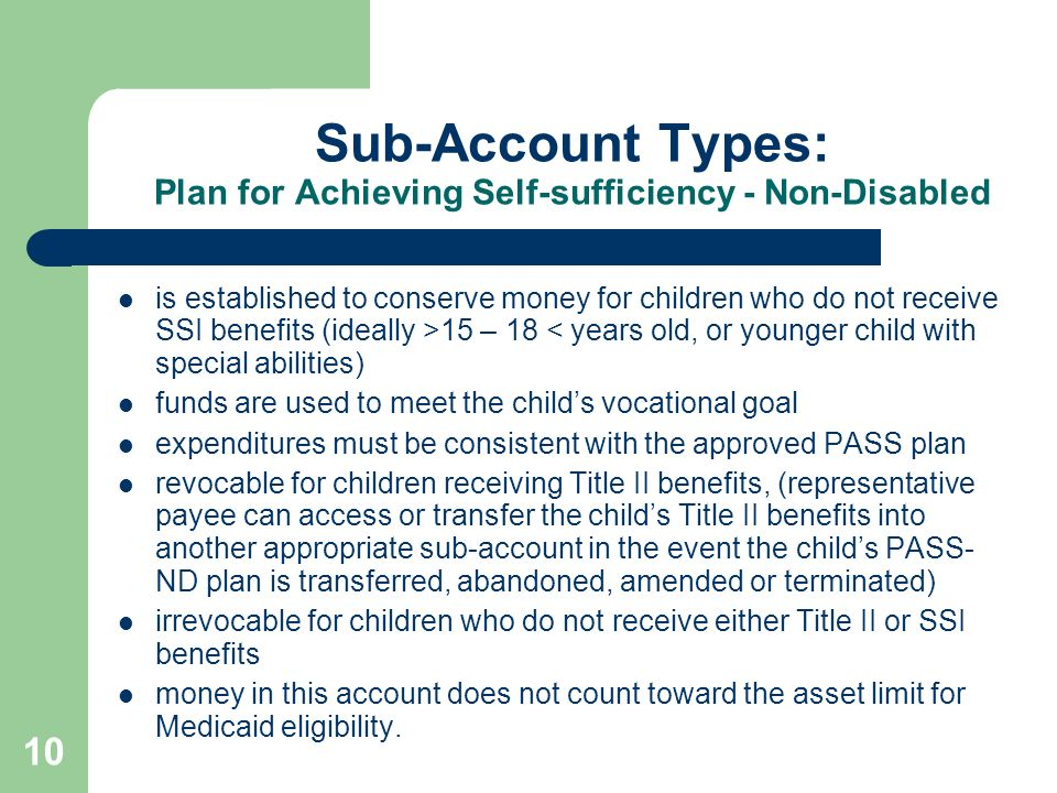 Sub-Account Types: Plan for Achieving Self-sufficiency - Non-Disabled