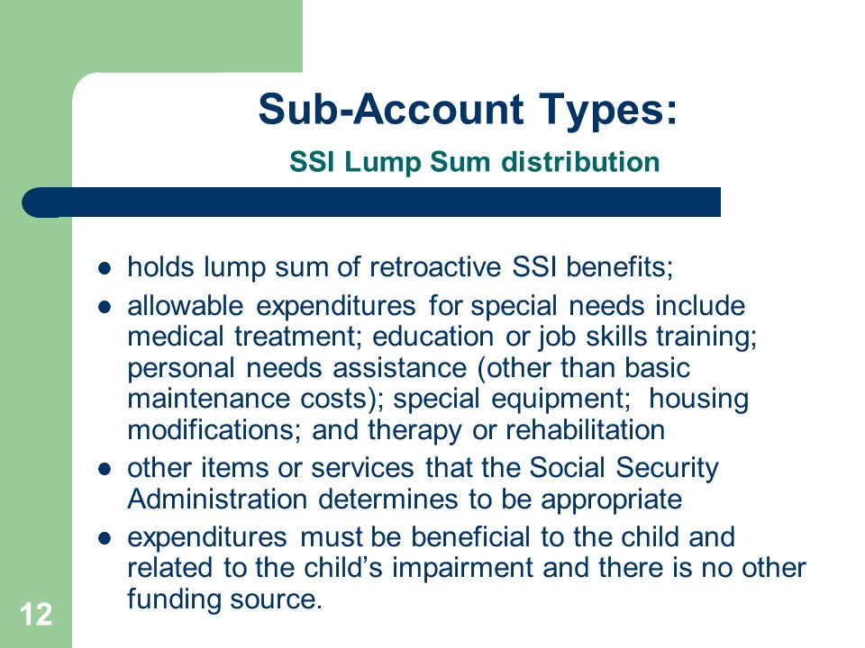 Sub-Account Types: SSI Lump Sum distribution