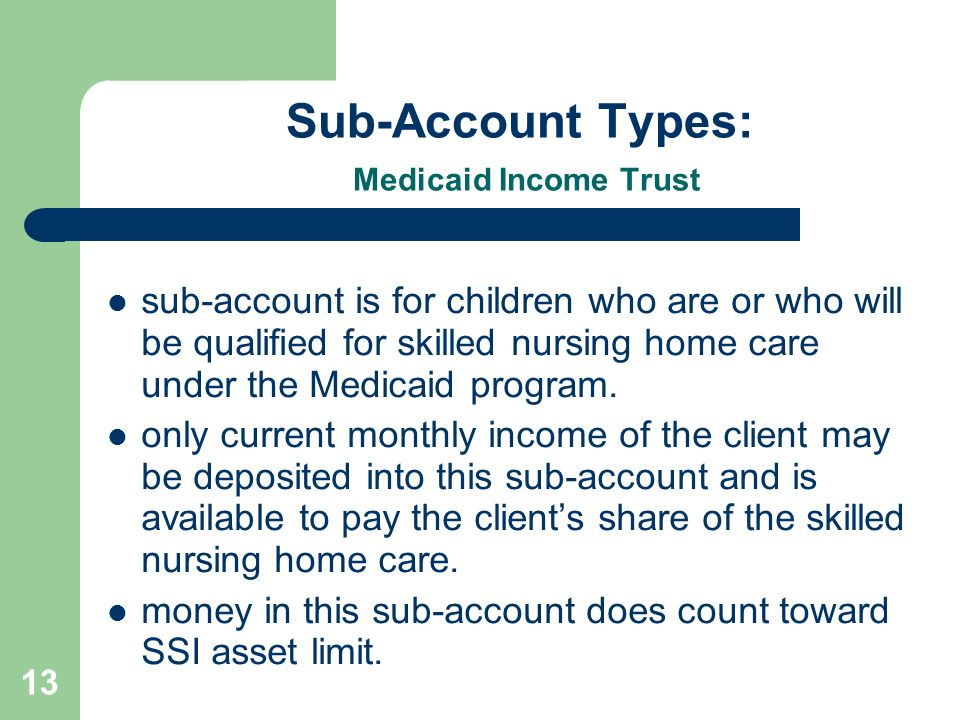 Sub-Account Types: Medicaid Income Trust