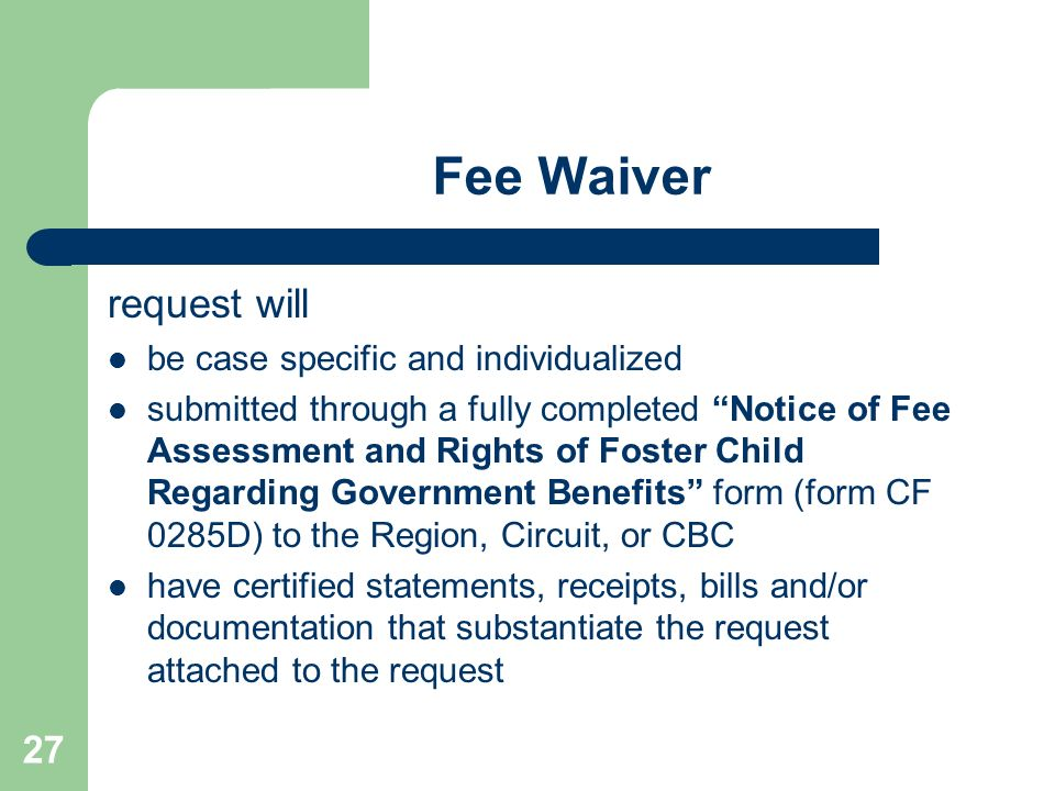 Fee Waiver request will be case specific and individualized
