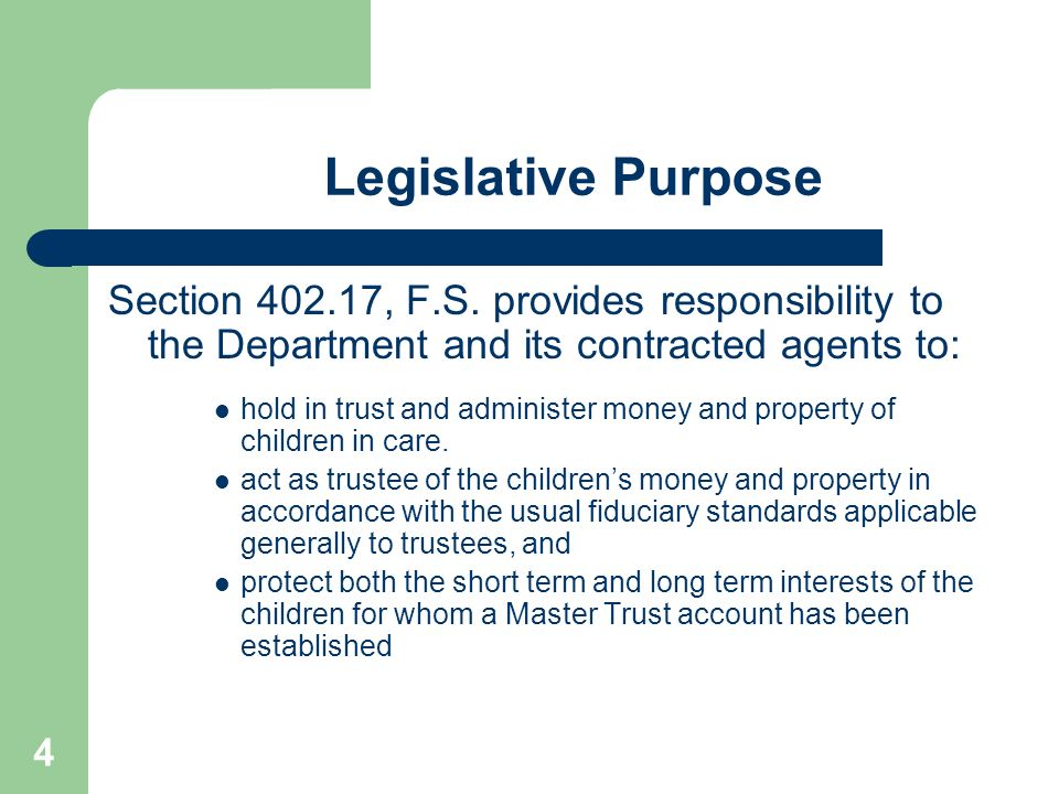Legislative Purpose Section 402.17, F.S. provides responsibility to the Department and its contracted agents to: