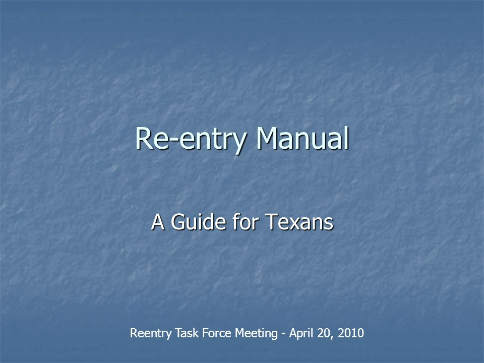 Re-entry Manual A Guide for Texans