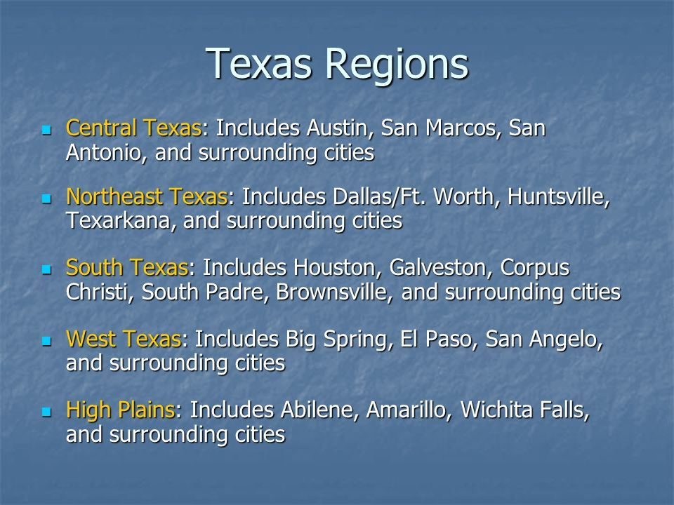 Texas Regions Central Texas: Includes Austin, San Marcos, San Antonio, and surrounding cities.