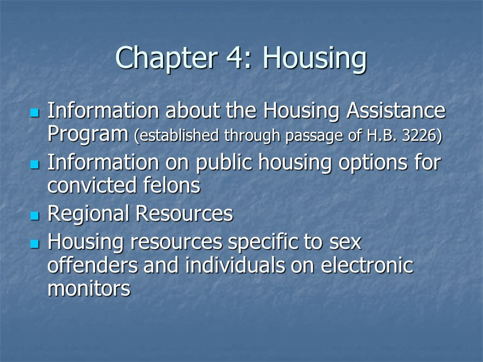 Chapter 4: Housing Information about the Housing Assistance Program (established through passage of H.B. 3226)