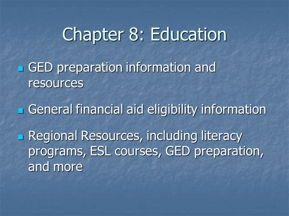 Chapter 8: Education GED preparation information and resources