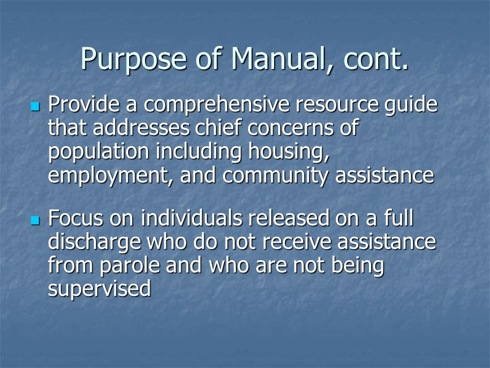 Purpose of Manual, cont.