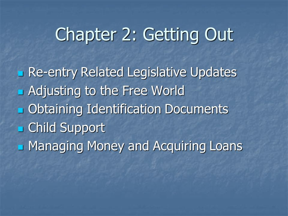 Chapter 2: Getting Out Re-entry Related Legislative Updates