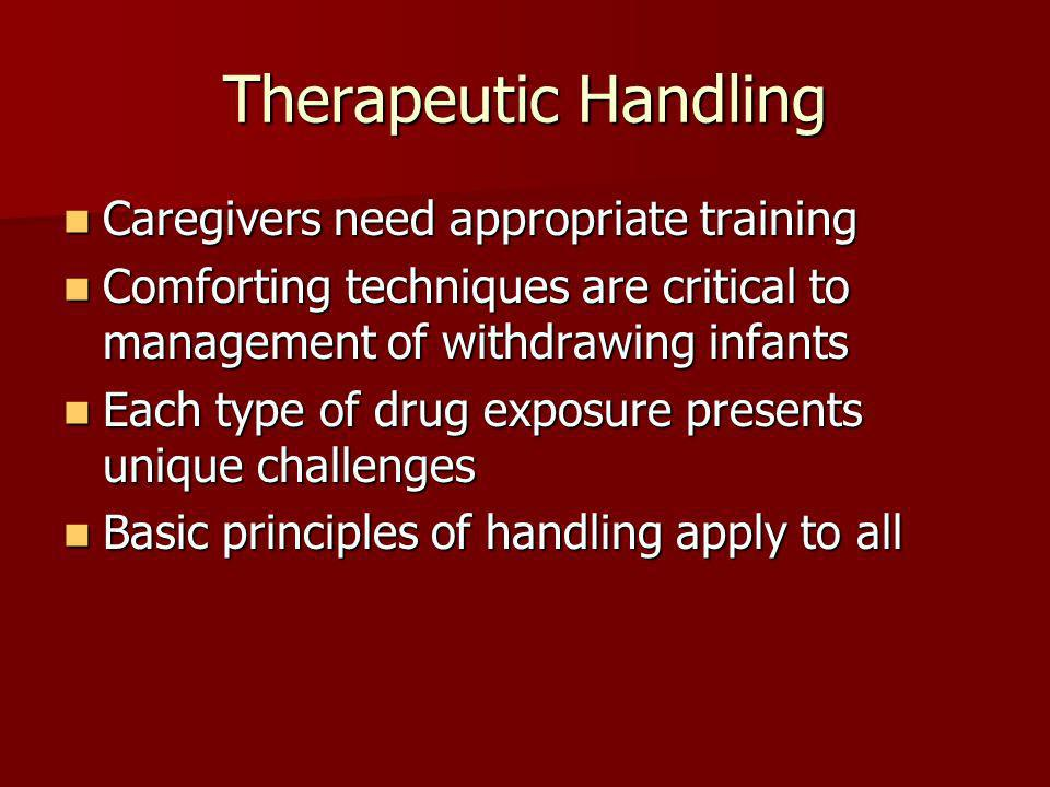 Therapeutic Handling Caregivers need appropriate training