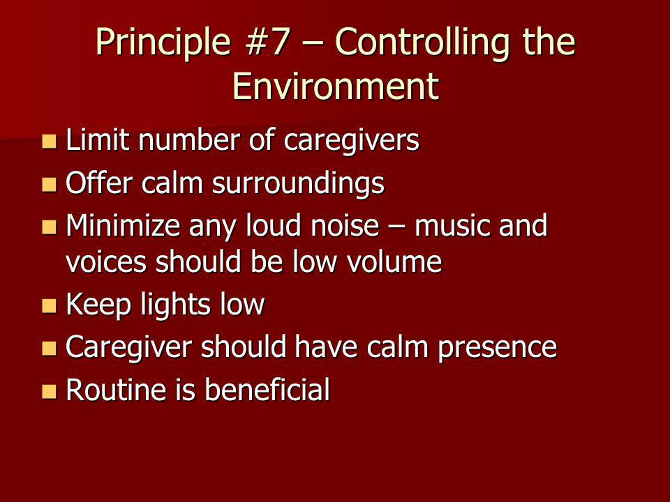 Principle #7 – Controlling the Environment
