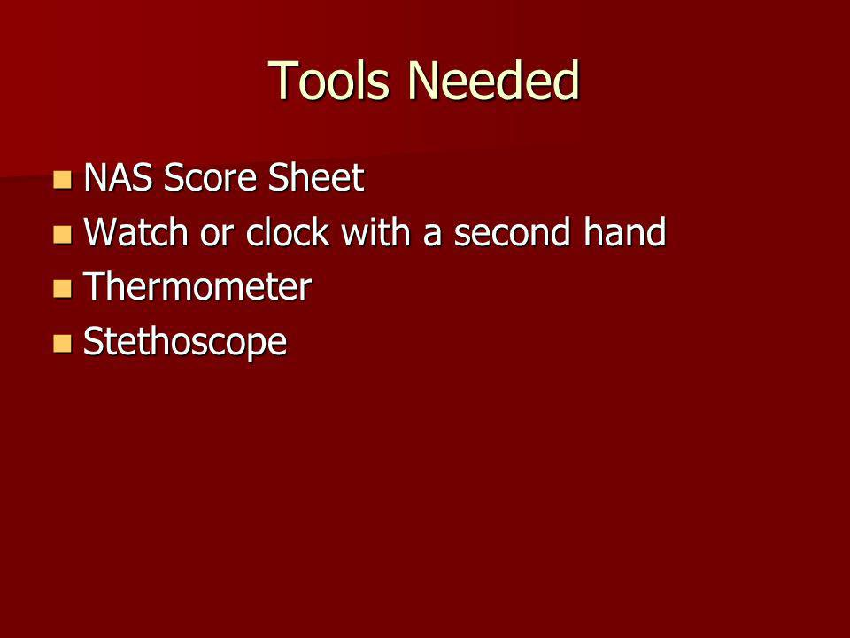 Tools Needed NAS Score Sheet Watch or clock with a second hand