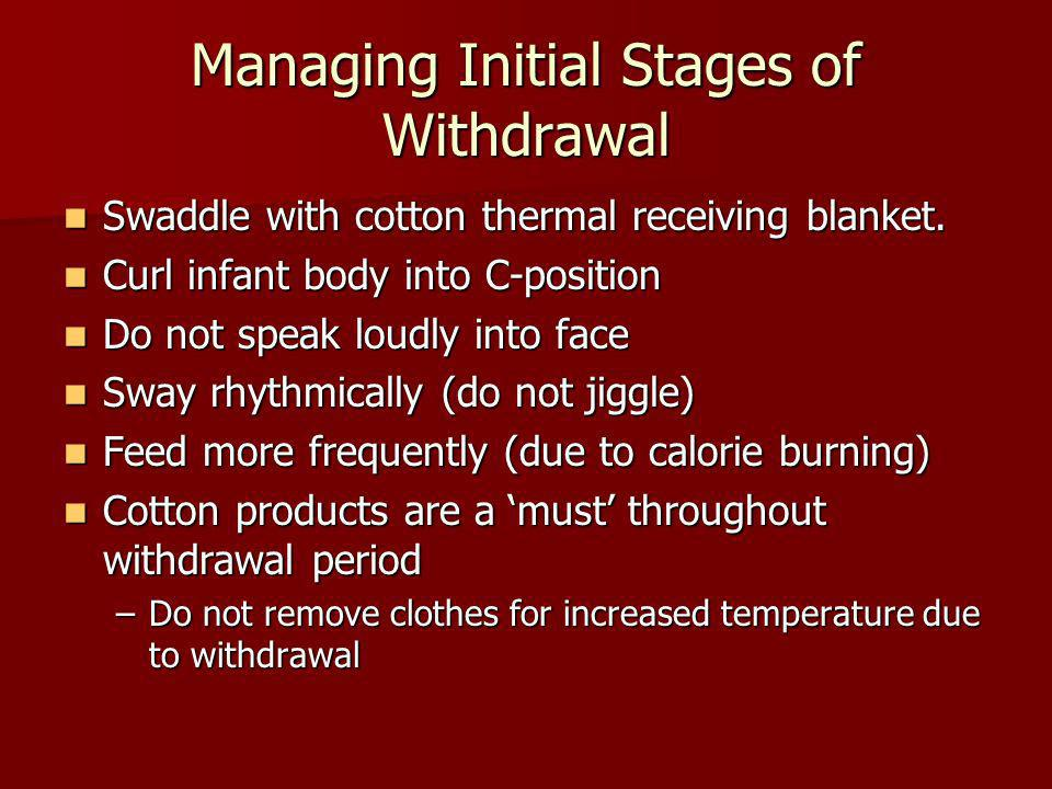Managing Initial Stages of Withdrawal
