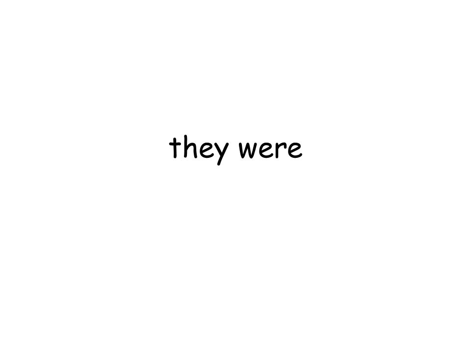 they were