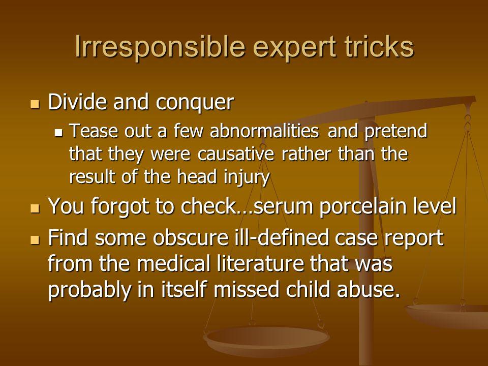 Irresponsible expert tricks