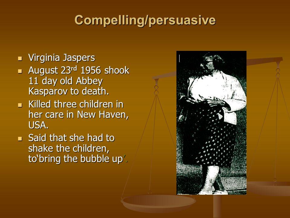 Compelling/persuasive