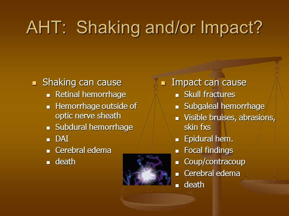 AHT: Shaking and/or Impact