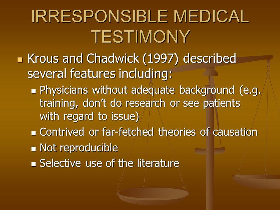 IRRESPONSIBLE MEDICAL TESTIMONY