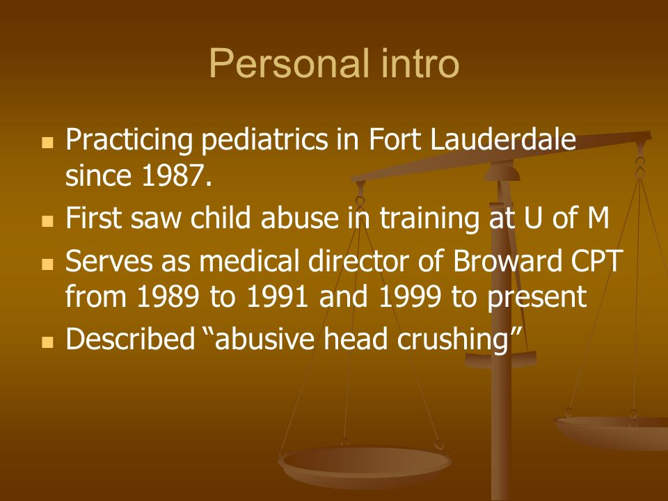 Personal intro Practicing pediatrics in Fort Lauderdale since 1987.