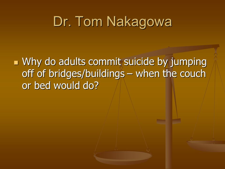 why do doctor s commit suicide What are the reasons women commit suicide  and perhaps the deceasedperson's doctor to search for the reasons why  whatever you do - do not commit suicide ,.