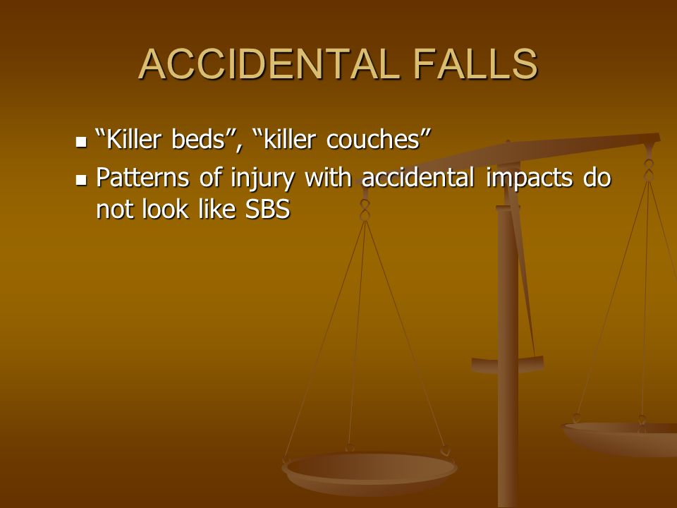 ACCIDENTAL FALLS Killer beds , killer couches