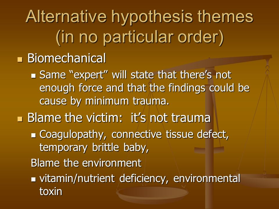 Alternative hypothesis themes (in no particular order)