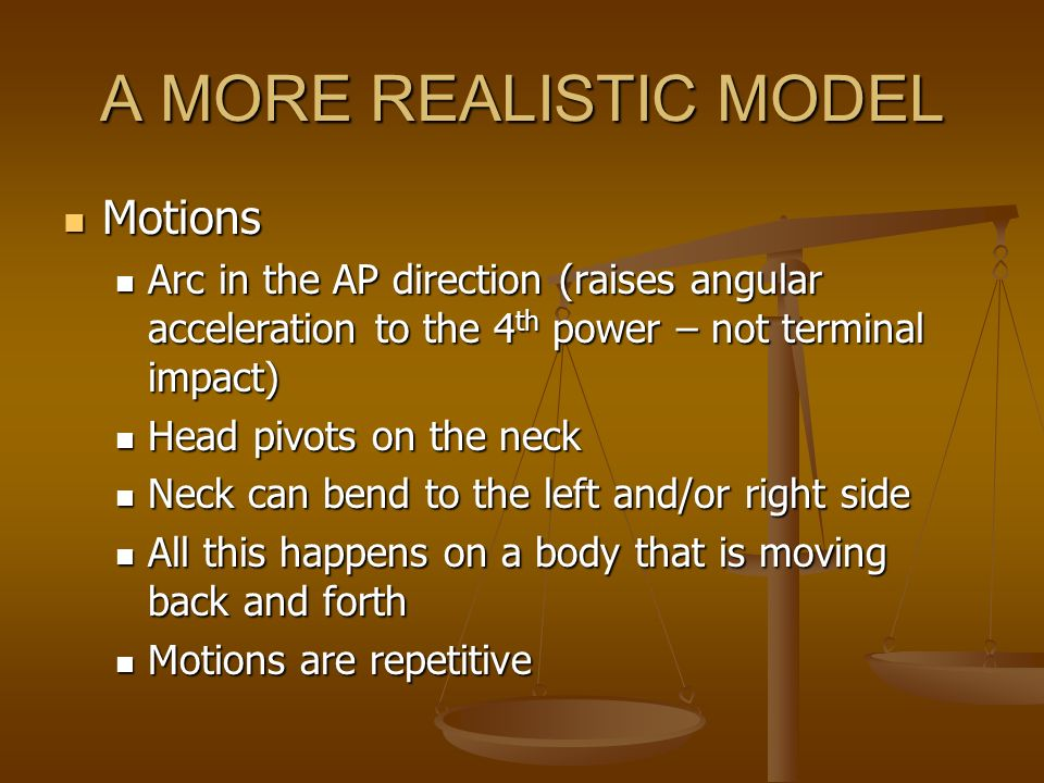 A MORE REALISTIC MODEL Motions