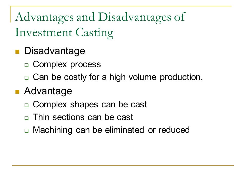 Advantages and disadvantages of investment casting pdf writer