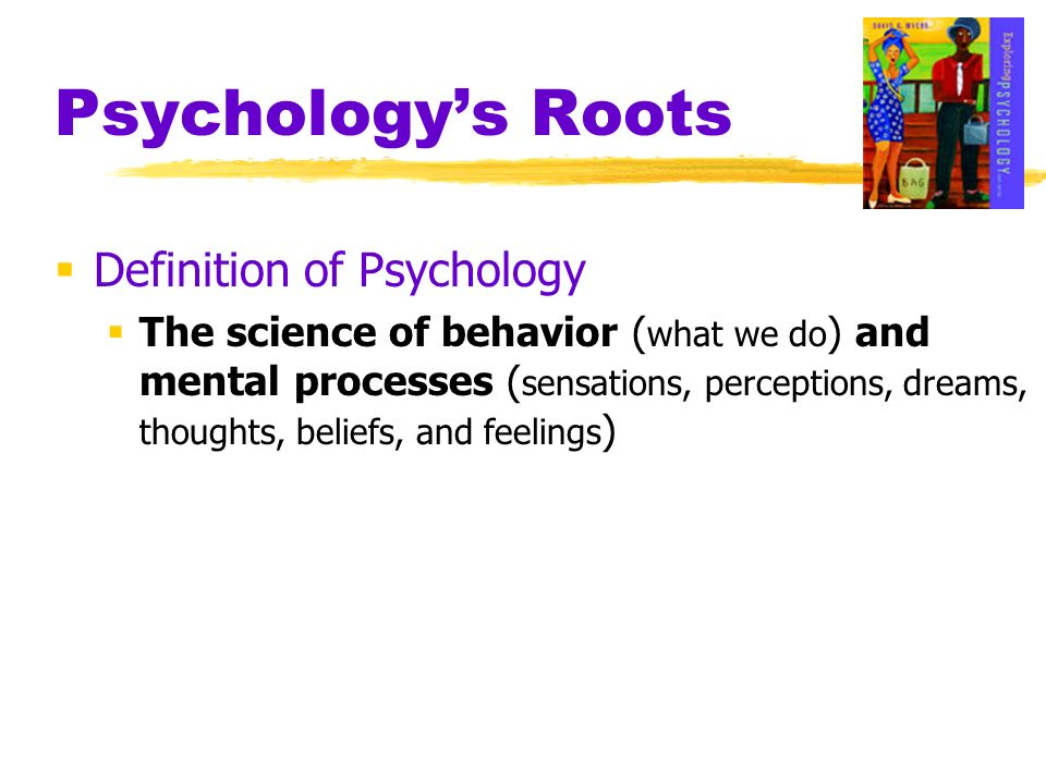 Psychology's Roots Definition of Psychology