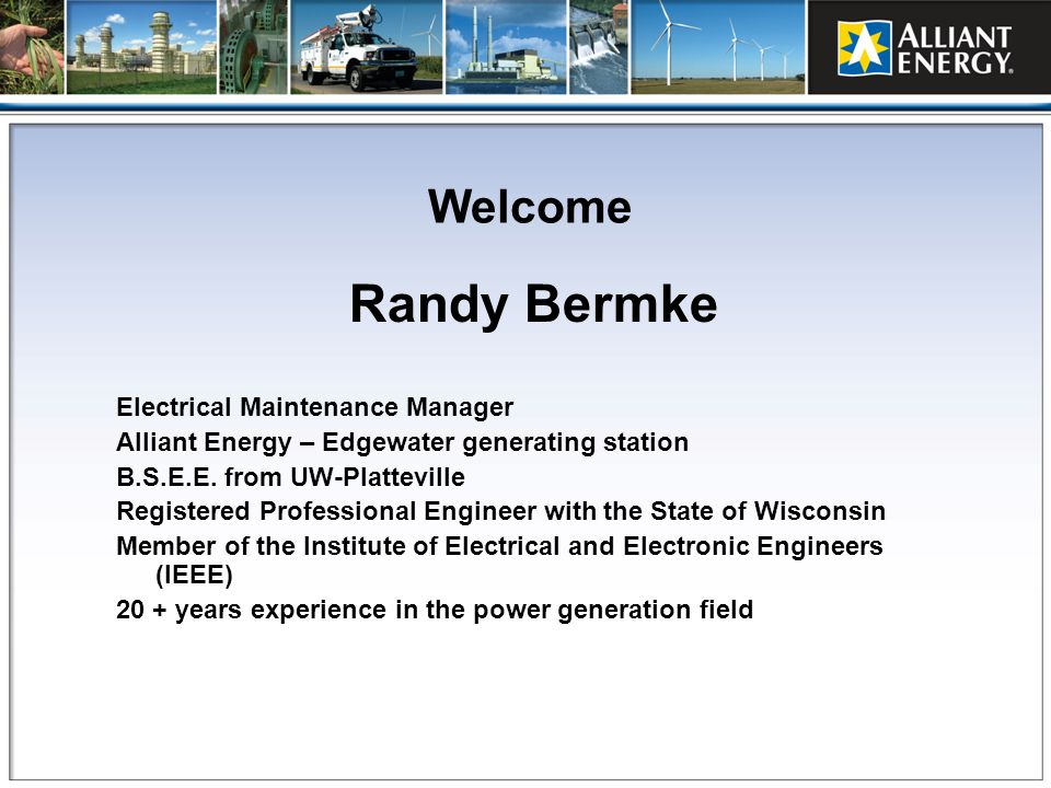 Randy Bermke Welcome Electrical Maintenance Manager