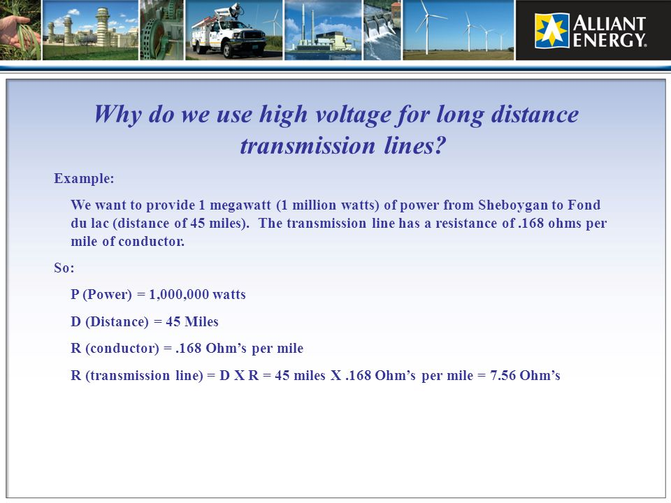 Why do we use high voltage for long distance transmission lines