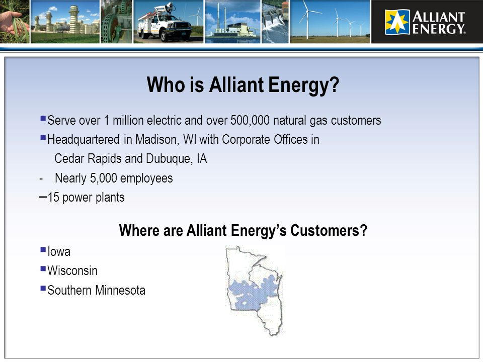 Where are Alliant Energy's Customers