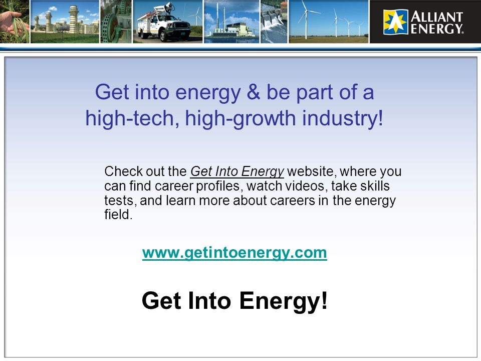 Get into energy & be part of a high-tech, high-growth industry!