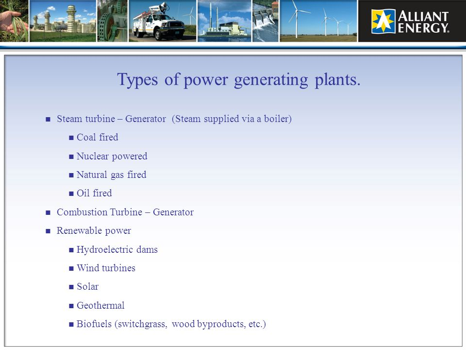 Types of power generating plants.