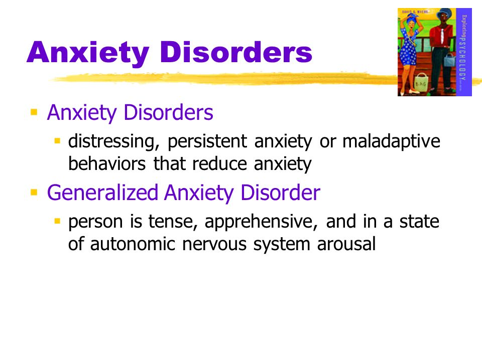 Anxiety Disorders Anxiety Disorders Generalized Anxiety Disorder
