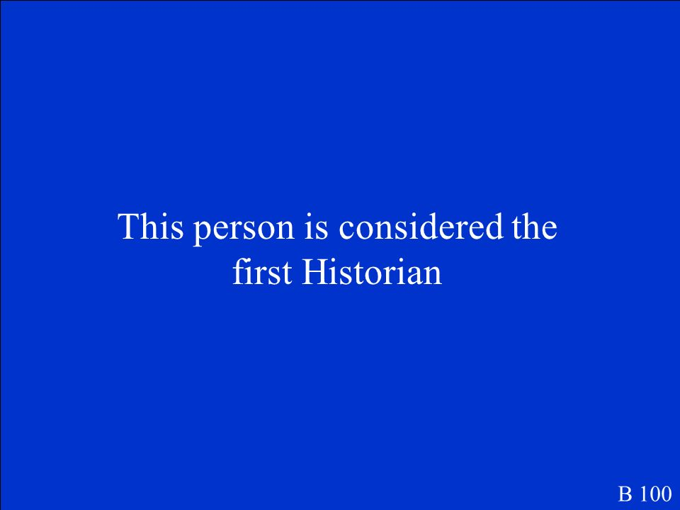This person is considered the first Historian