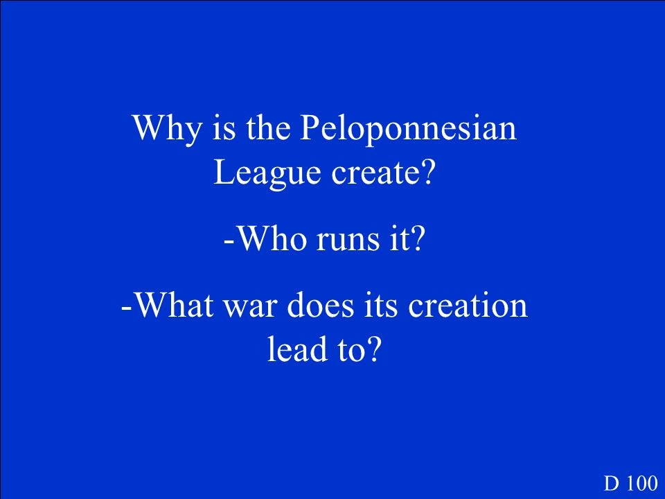 Why is the Peloponnesian League create Who runs it