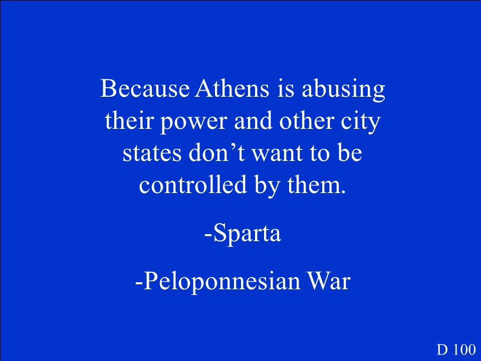 Because Athens is abusing their power and other city states don't want to be controlled by them.