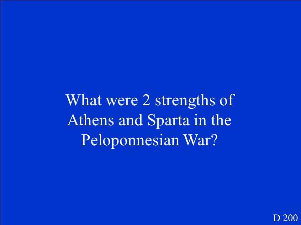 What were 2 strengths of Athens and Sparta in the Peloponnesian War