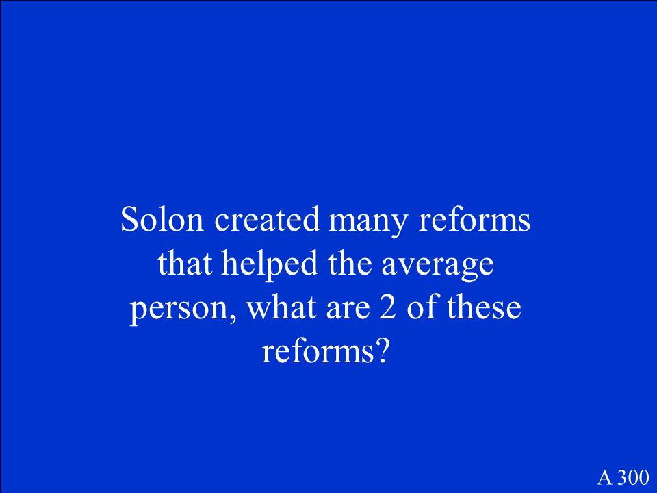 Solon created many reforms that helped the average person, what are 2 of these reforms