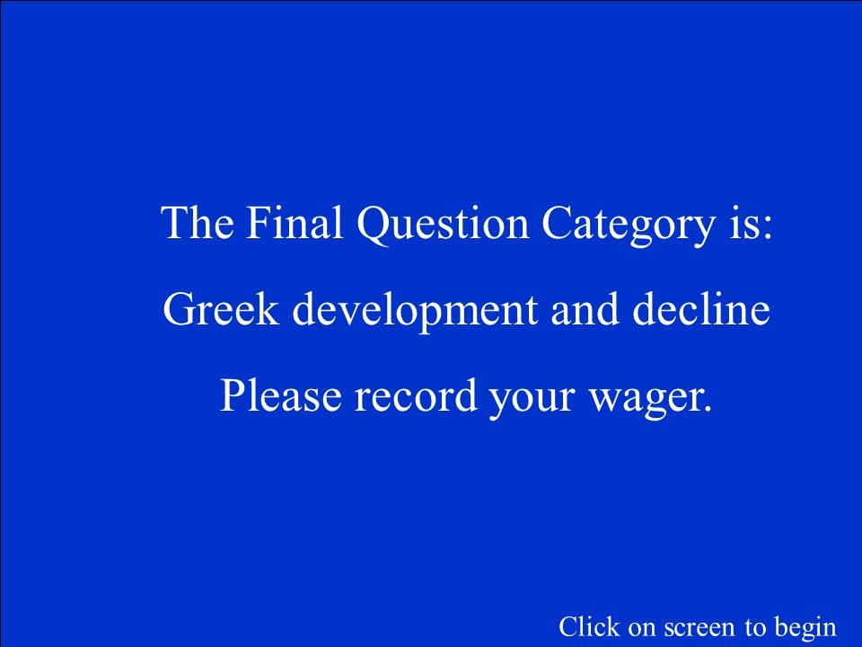 The Final Question Category is: Greek development and decline