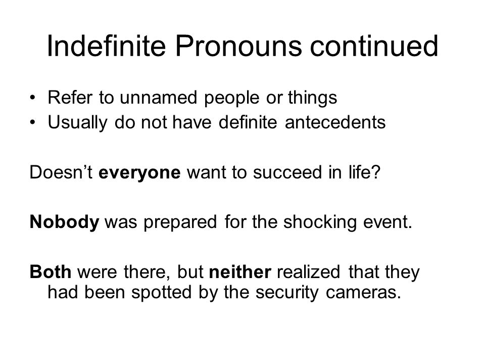 Indefinite Pronouns continued
